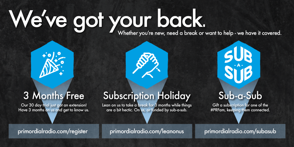 Primordial Radio Got your Back subscription options