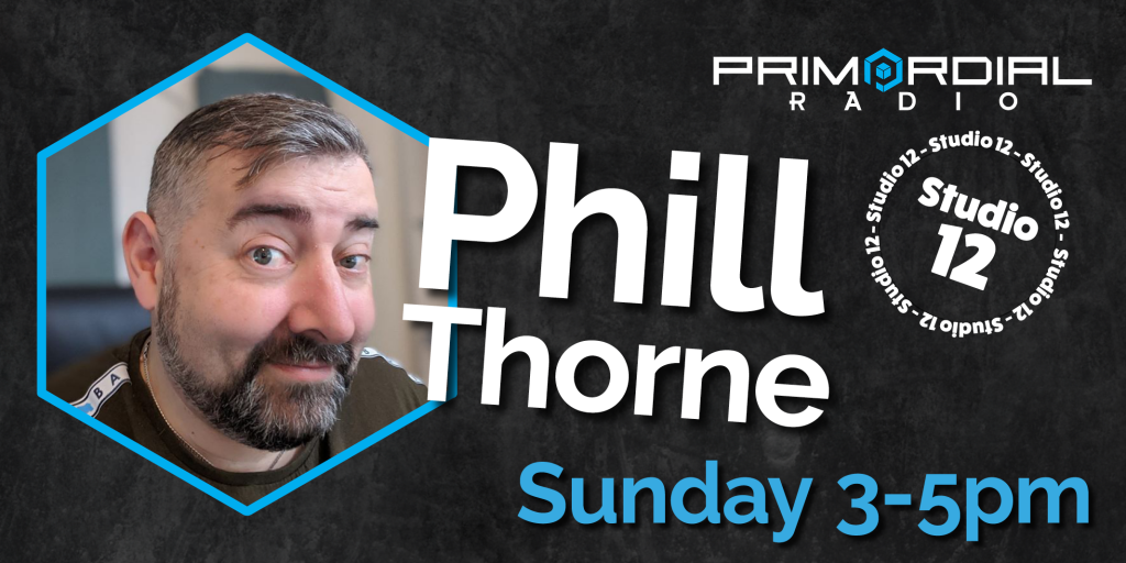 Phill Thorne in Studio 12 at Primordial Radio