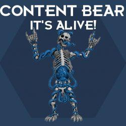 Content Bear - It's Alive!