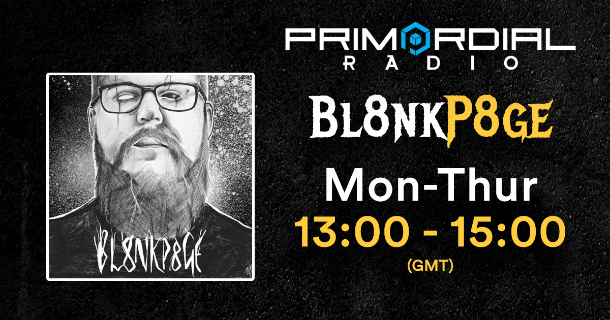 Bl8nkP8ge joins Primordial Radio