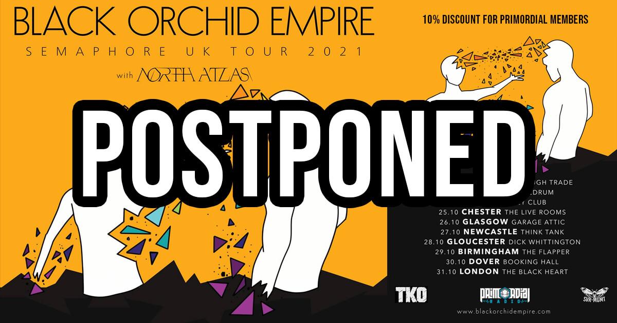 Black Orchid Empire Semaphore UK 2021 Tour Postponed